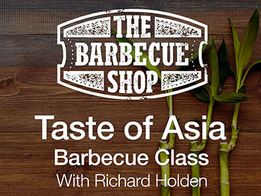 Barbecue Class - Taste of Asia