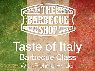 Barbecue Class - Taste of Italy
