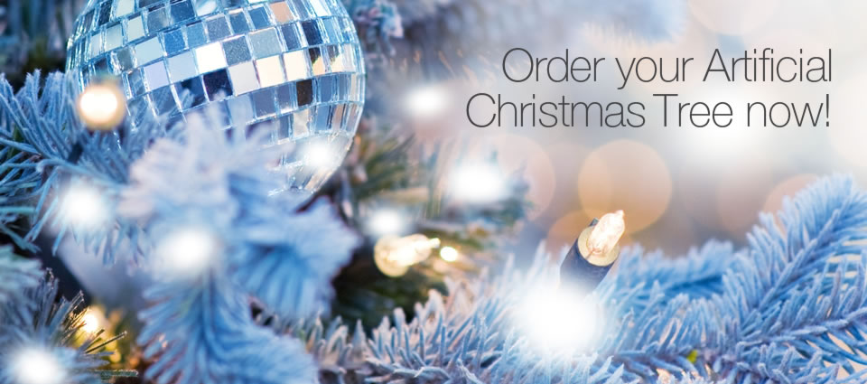 Order your Artificial Christmas Tree Now